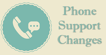 Phone Support Changes